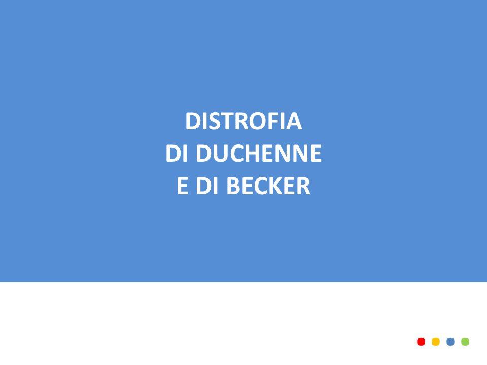 DISTROFIA DI DUCHENNE E DI BECKER........