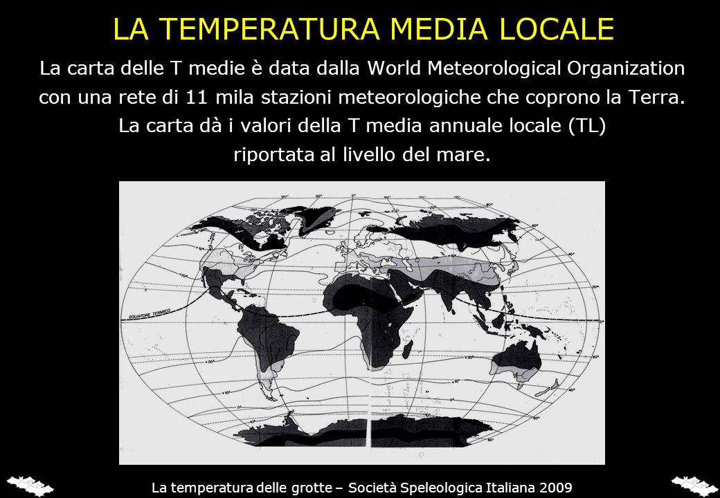 LA TEMPERATURA MEDIA LOCALE La carta delle T medie è data dalla World Meteorological Organization con una rete di 11 mila stazioni meteorologiche che