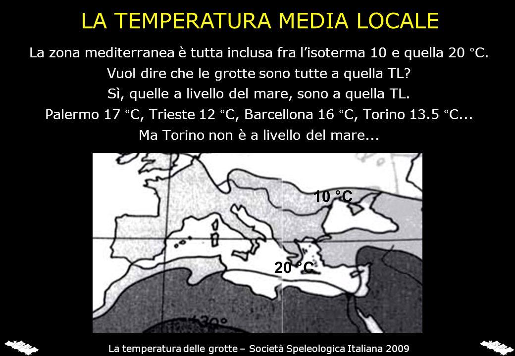 La zona mediterranea è tutta inclusa fra lisoterma 10 e quella 20 °C. Vuol dire che le grotte sono tutte a quella TL? Sì, quelle a livello del mare, s