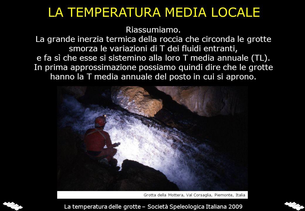 Riassumiamo. La grande inerzia termica della roccia che circonda le grotte smorza le variazioni di T dei fluidi entranti, e fa sì che esse si sistemin