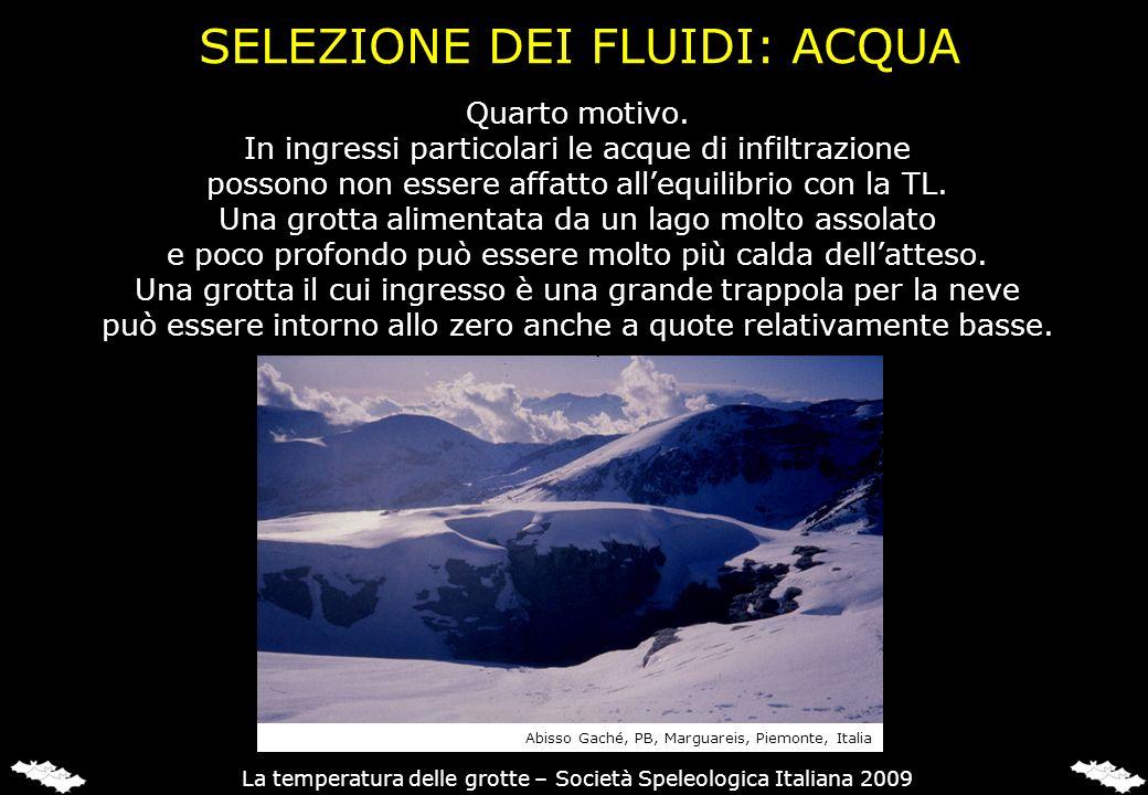 Quarto motivo. In ingressi particolari le acque di infiltrazione possono non essere affatto allequilibrio con la TL. Una grotta alimentata da un lago