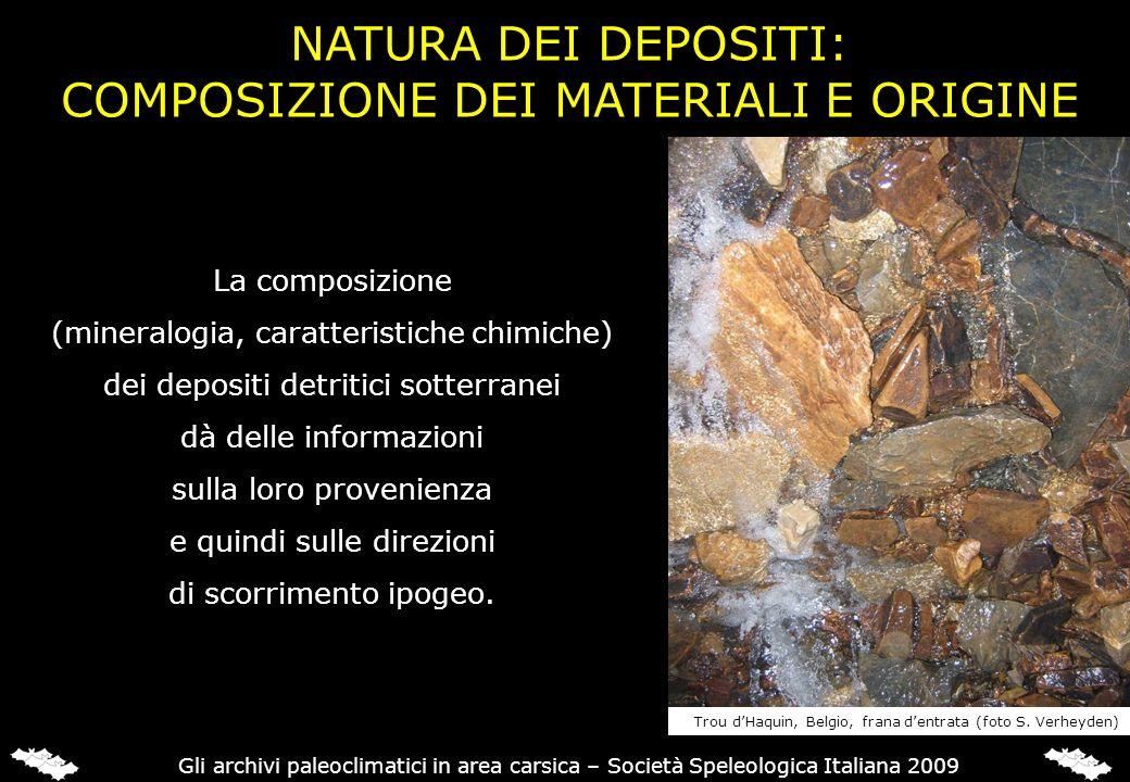 NATURA DEI DEPOSITI: COMPOSIZIONE DEI MATERIALI E ORIGINE La composizione (mineralogia, caratteristiche chimiche) dei depositi detritici sotterranei d