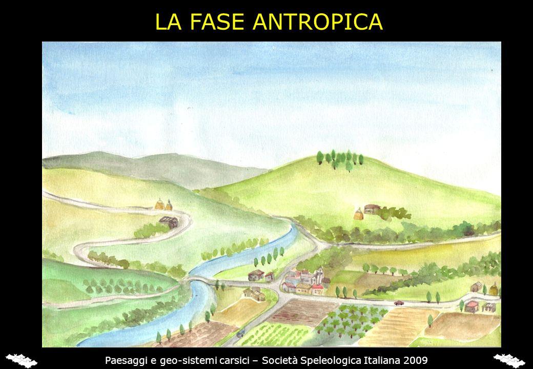 LA FASE ANTROPICA Paesaggi e geo-sistemi carsici – Società Speleologica Italiana 2009