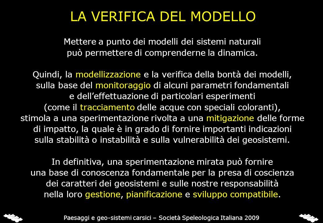 Mettere a punto dei modelli dei sistemi naturali può permettere di comprenderne la dinamica. Quindi, la modellizzazione e la verifica della bontà dei