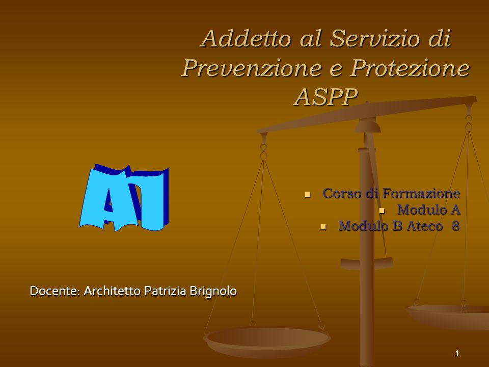 1 Addetto al Servizio di Prevenzione e Protezione ASPP Corso di Formazione Corso di Formazione Modulo A Modulo A Modulo B Ateco 8 Modulo B Ateco 8 Doc