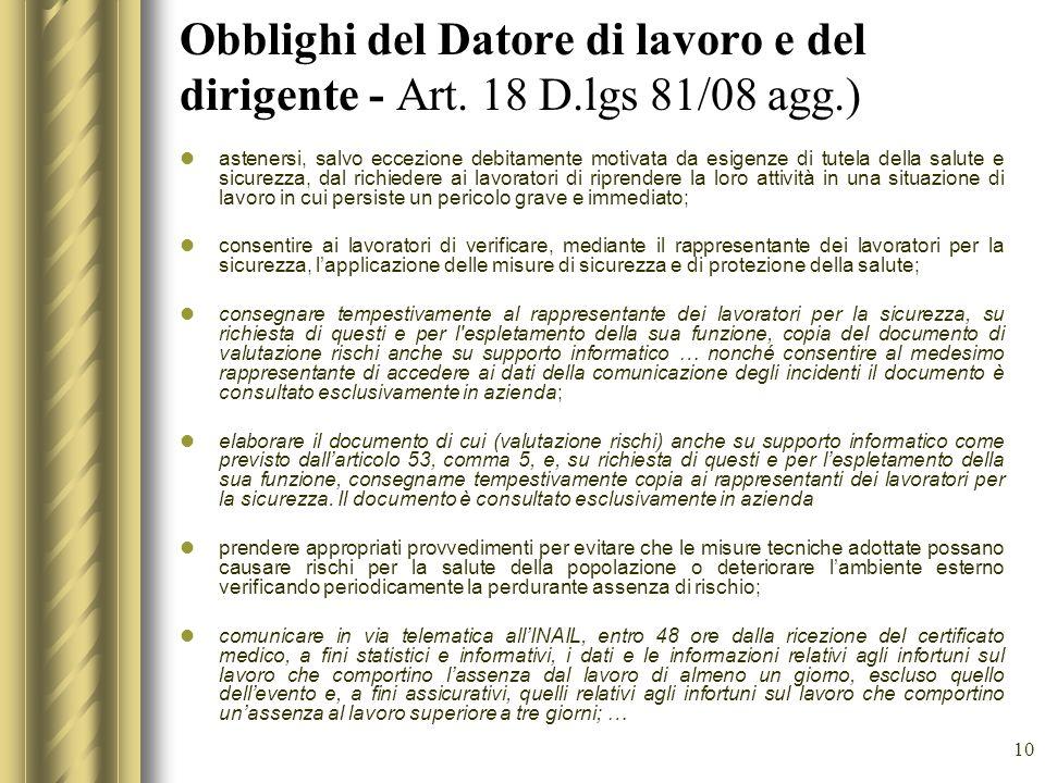 10 Obblighi del Datore di lavoro e del dirigente - Art. 18 D.lgs 81/08 agg.) astenersi, salvo eccezione debitamente motivata da esigenze di tutela del