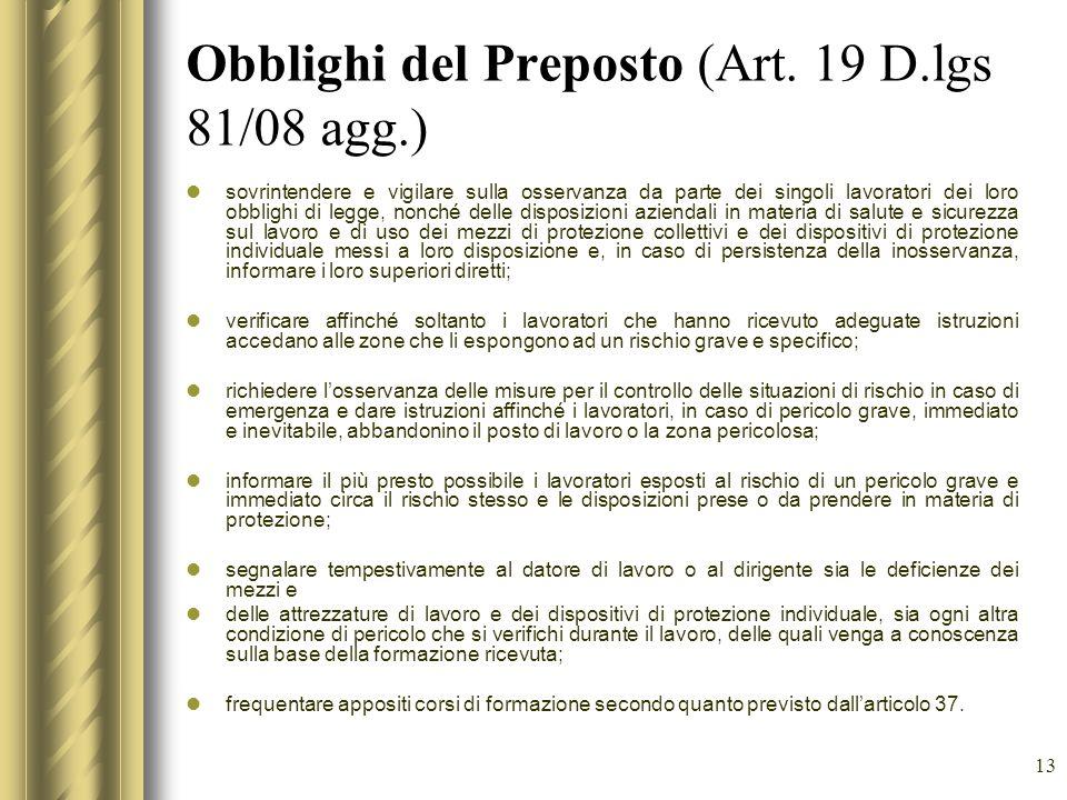 13 Obblighi del Preposto (Art. 19 D.lgs 81/08 agg.) sovrintendere e vigilare sulla osservanza da parte dei singoli lavoratori dei loro obblighi di leg