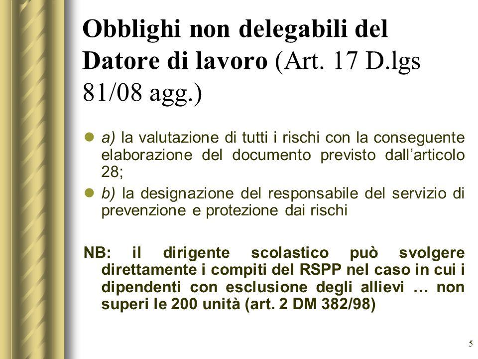 5 Obblighi non delegabili del Datore di lavoro (Art. 17 D.lgs 81/08 agg.) a) la valutazione di tutti i rischi con la conseguente elaborazione del docu