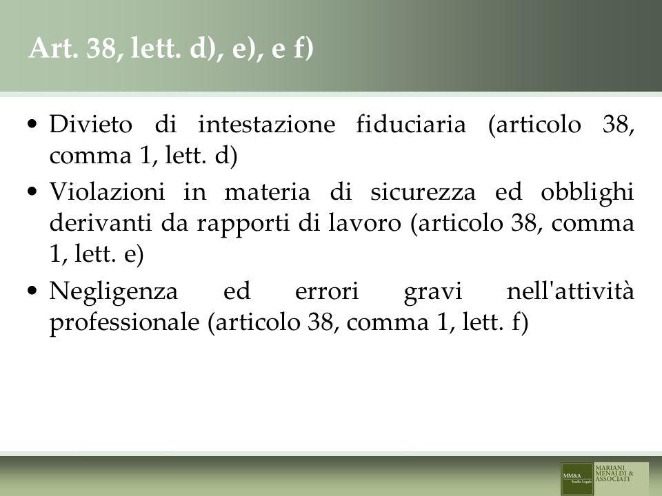 Art. 38, lett. d), e), e f) Divieto di intestazione fiduciaria (articolo 38, comma 1, lett.