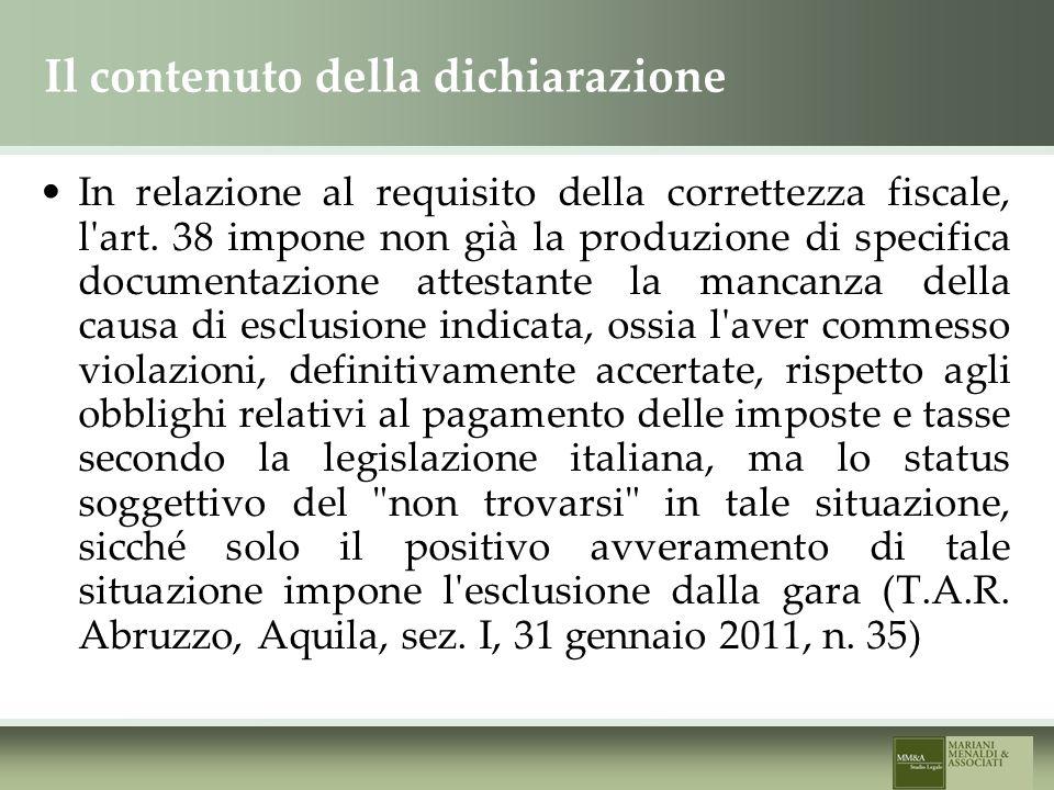 Il contenuto della dichiarazione In relazione al requisito della correttezza fiscale, l art.