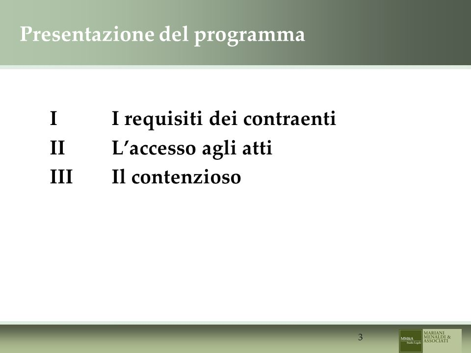 3 Presentazione del programma II requisiti dei contraenti IILaccesso agli atti IIIIl contenzioso