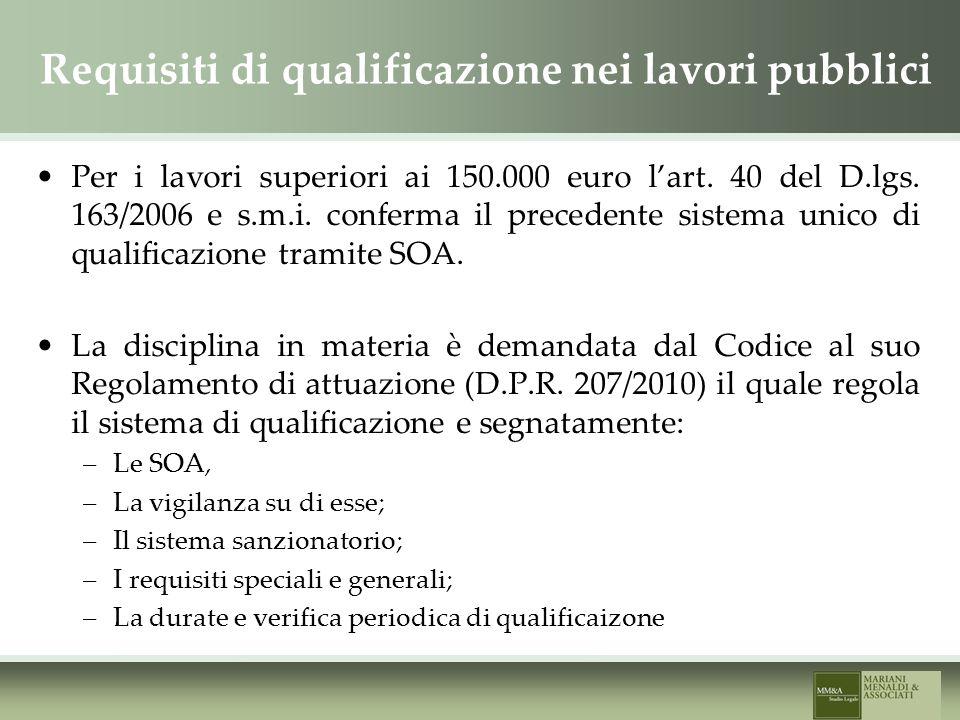 Requisiti di qualificazione nei lavori pubblici Per i lavori superiori ai 150.000 euro lart.