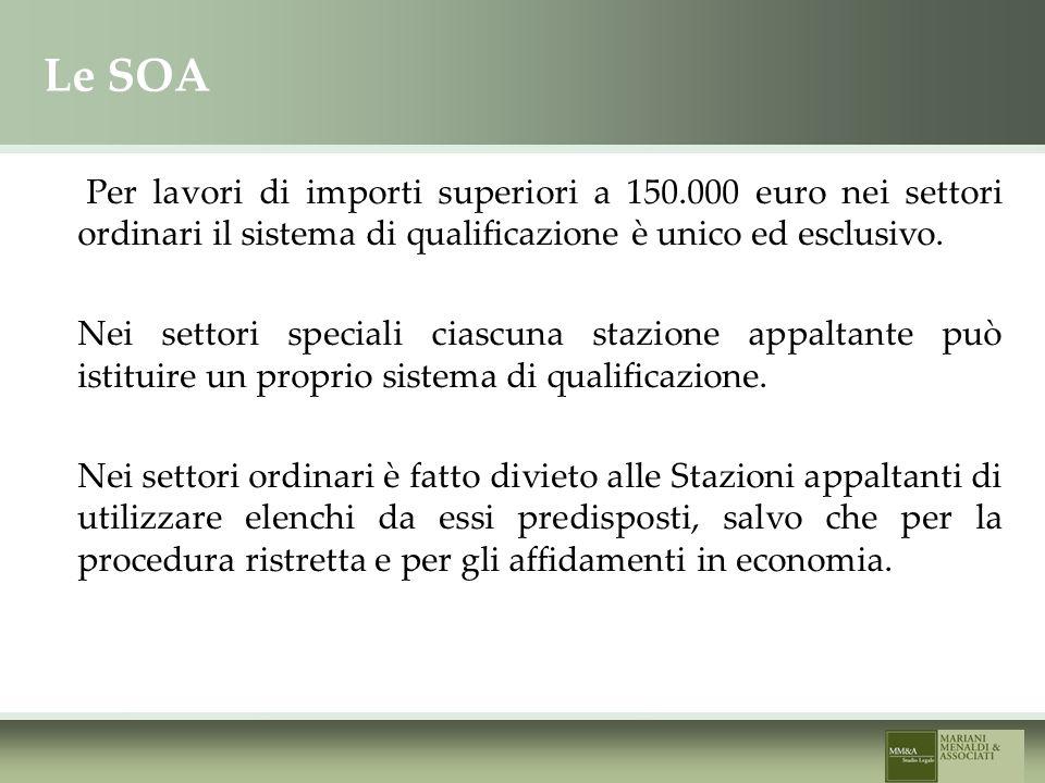 Le SOA Per lavori di importi superiori a 150.000 euro nei settori ordinari il sistema di qualificazione è unico ed esclusivo.