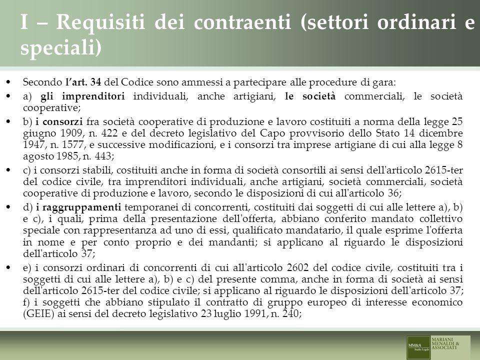 I – Requisiti dei contraenti (settori ordinari e speciali) Secondo lart.