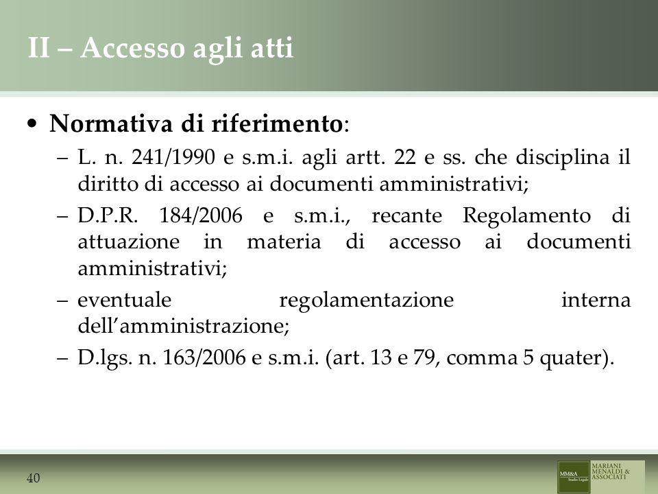 II – Accesso agli atti Normativa di riferimento: –L.