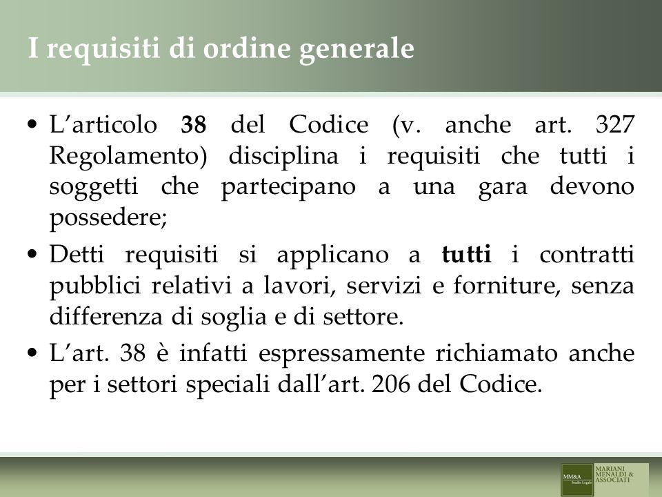 I requisiti di ordine generale Larticolo 38 del Codice (v.