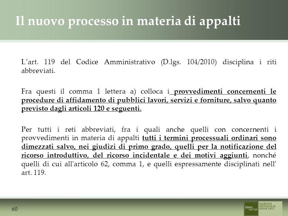 Il nuovo processo in materia di appalti Lart. 119 del Codice Amministrativo (D.lgs.