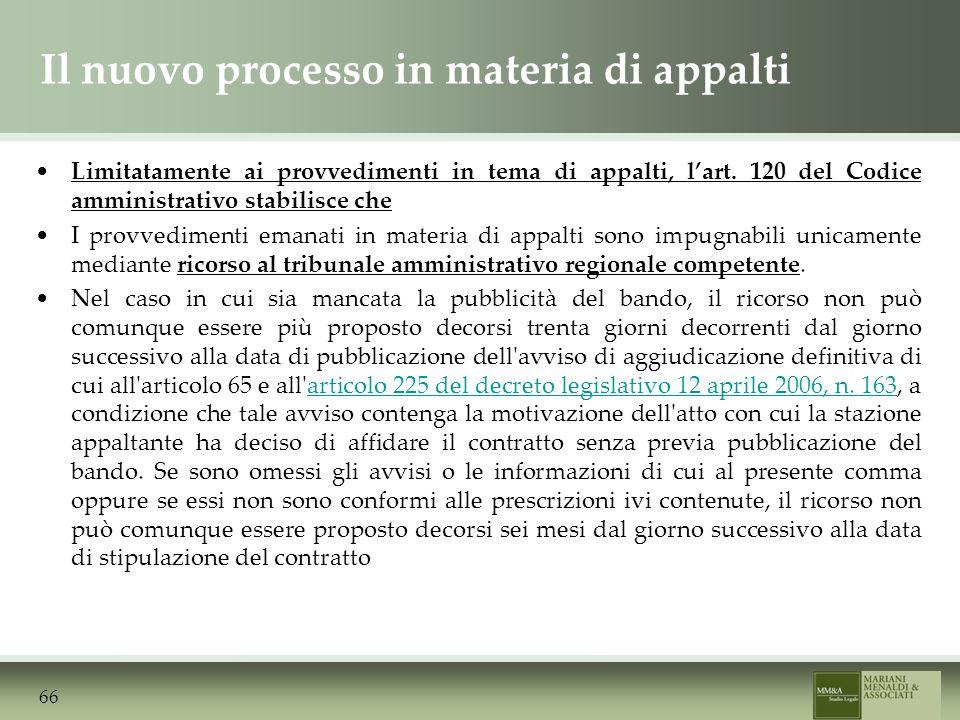 Il nuovo processo in materia di appalti Limitatamente ai provvedimenti in tema di appalti, lart.