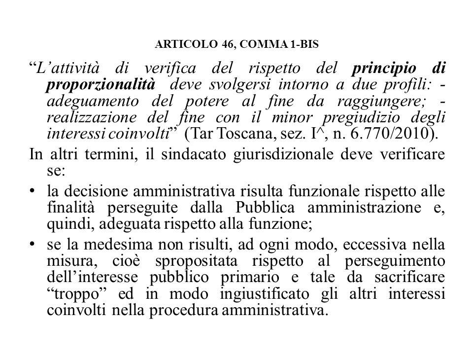 ARTICOLO 46, COMMA 1-BIS Lattività di verifica del rispetto del principio di proporzionalità deve svolgersi intorno a due profili: - adeguamento del p