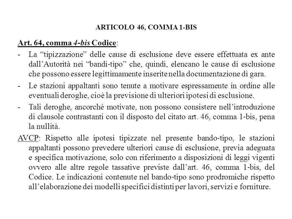 ARTICOLO 46, COMMA 1-BIS Art. 64, comma 4-bis Codice: -La tipizzazione delle cause di esclusione deve essere effettuata ex ante dallAutorità nei bandi