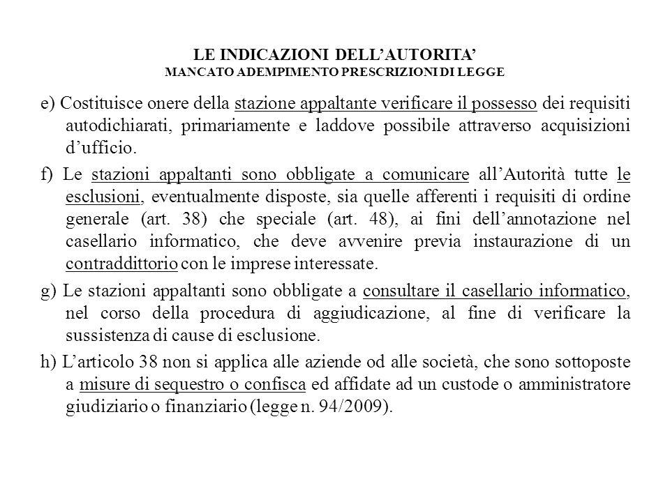 LE INDICAZIONI DELLAUTORITA MANCATO ADEMPIMENTO PRESCRIZIONI DI LEGGE e) Costituisce onere della stazione appaltante verificare il possesso dei requis