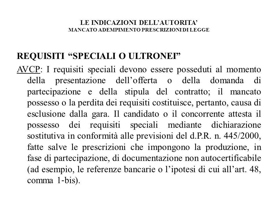 LE INDICAZIONI DELLAUTORITA MANCATO ADEMPIMENTO PRESCRIZIONI DI LEGGE REQUISITI SPECIALI O ULTRONEI AVCP: I requisiti speciali devono essere posseduti