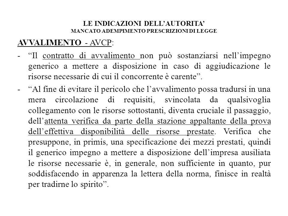 LE INDICAZIONI DELLAUTORITA MANCATO ADEMPIMENTO PRESCRIZIONI DI LEGGE AVVALIMENTO - AVCP: -Il contratto di avvalimento non può sostanziarsi nellimpegn
