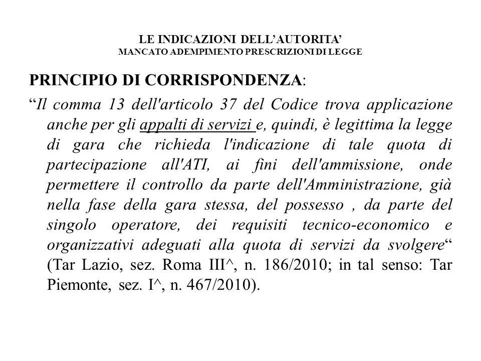 LE INDICAZIONI DELLAUTORITA MANCATO ADEMPIMENTO PRESCRIZIONI DI LEGGE PRINCIPIO DI CORRISPONDENZA: Il comma 13 dell'articolo 37 del Codice trova appli