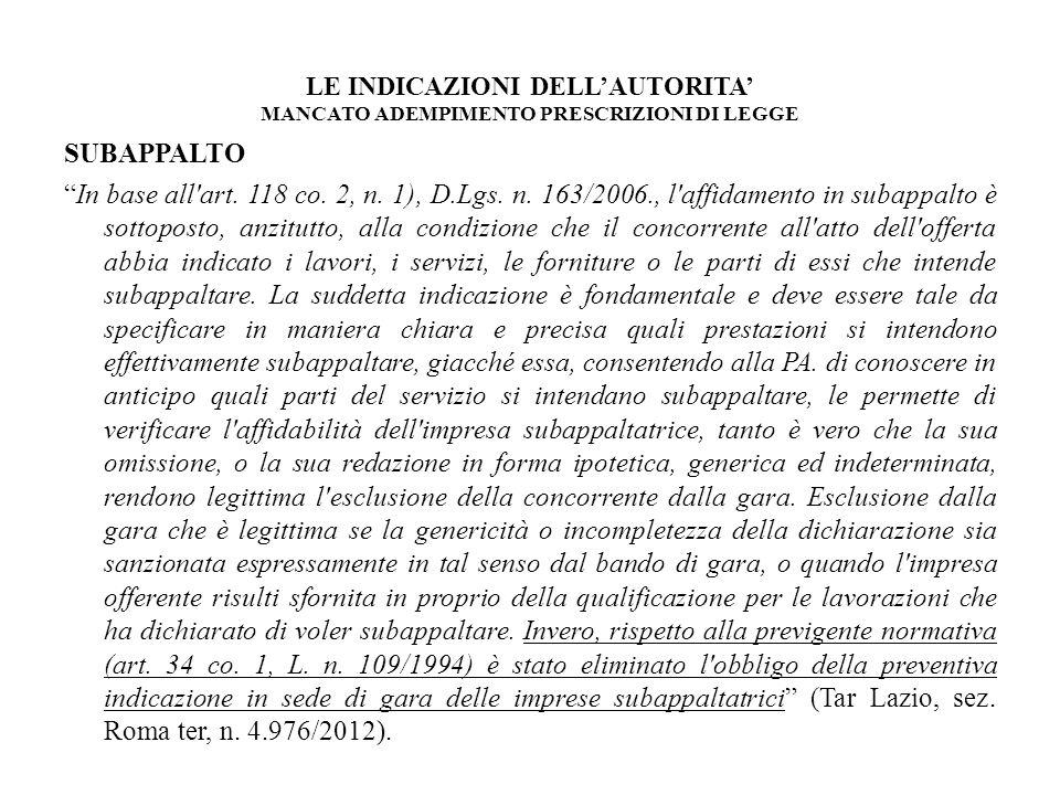 LE INDICAZIONI DELLAUTORITA MANCATO ADEMPIMENTO PRESCRIZIONI DI LEGGE SUBAPPALTO In base all'art. 118 co. 2, n. 1), D.Lgs. n. 163/2006., l'affidamento