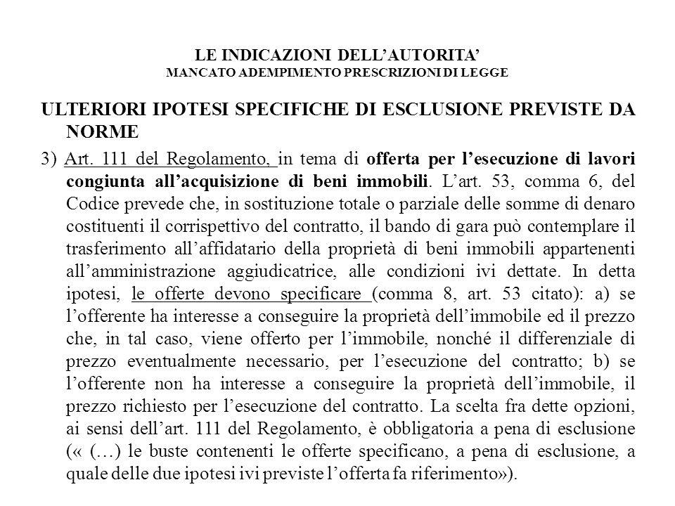 LE INDICAZIONI DELLAUTORITA MANCATO ADEMPIMENTO PRESCRIZIONI DI LEGGE ULTERIORI IPOTESI SPECIFICHE DI ESCLUSIONE PREVISTE DA NORME 3) Art. 111 del Reg