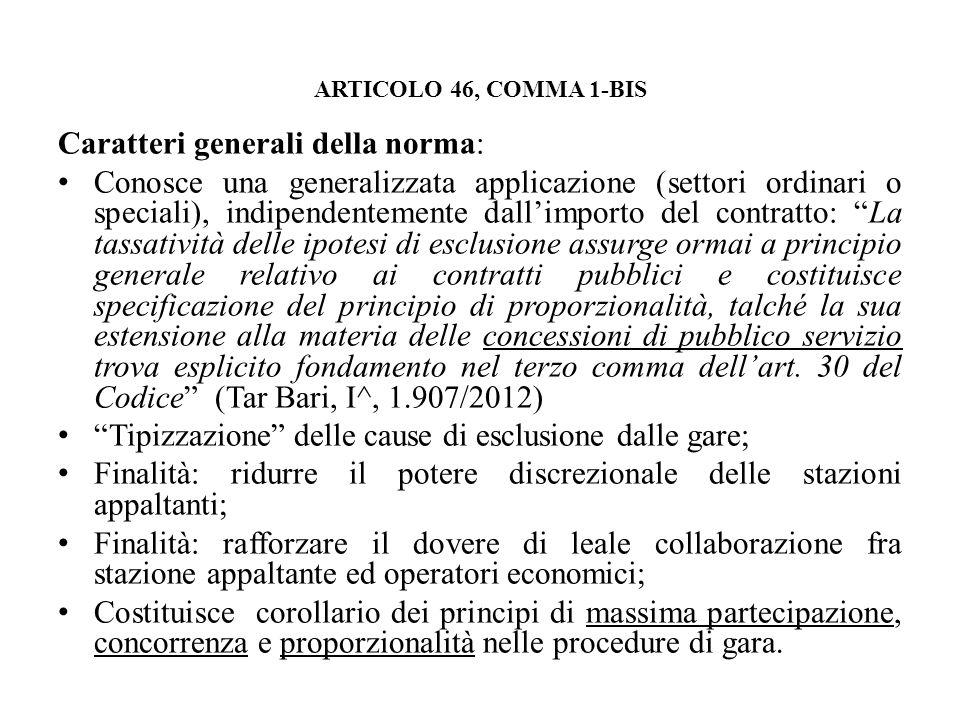 ARTICOLO 46, COMMA 1-BIS Caratteri generali della norma: Conosce una generalizzata applicazione (settori ordinari o speciali), indipendentemente dalli