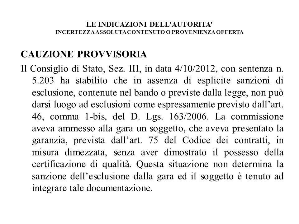 LE INDICAZIONI DELLAUTORITA INCERTEZZA ASSOLUTA CONTENUTO O PROVENIENZA OFFERTA CAUZIONE PROVVISORIA Il Consiglio di Stato, Sez. III, in data 4/10/201