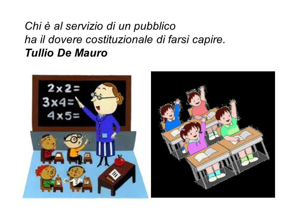 Chi è al servizio di un pubblico ha il dovere costituzionale di farsi capire. Tullio De Mauro