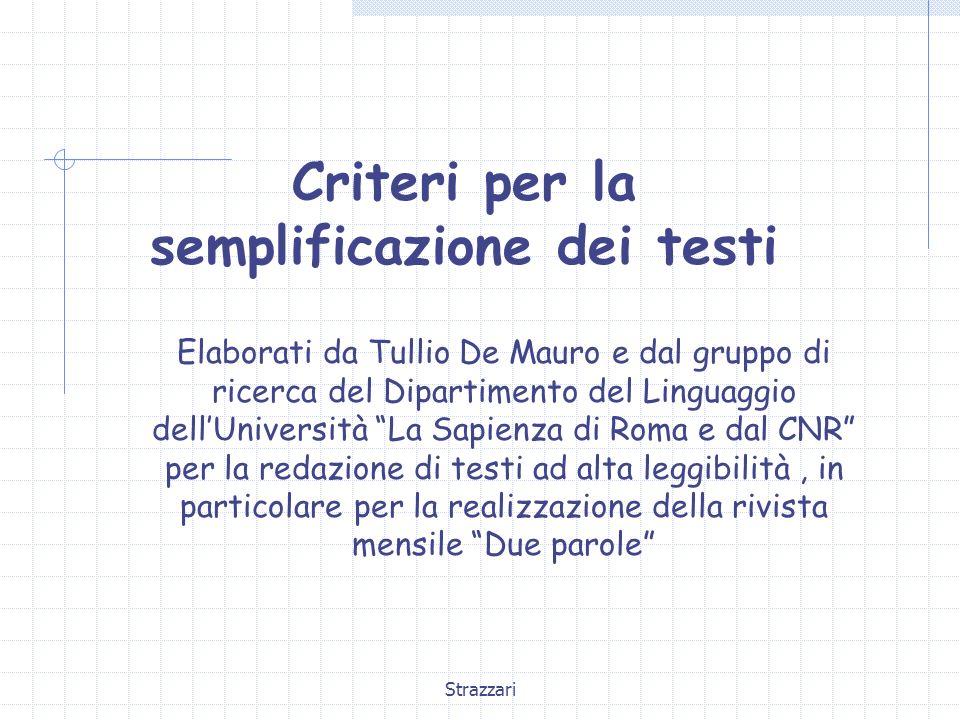 Strazzari Criteri per la semplificazione dei testi Elaborati da Tullio De Mauro e dal gruppo di ricerca del Dipartimento del Linguaggio dellUniversità