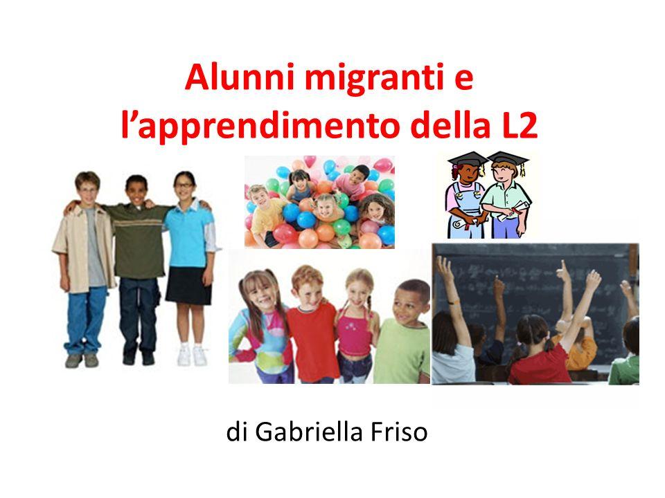 Alunni migranti e lapprendimento della L2 di Gabriella Friso