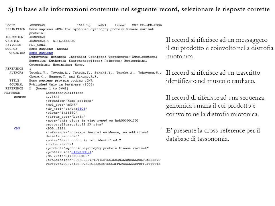 5) In base alle informazioni contenute nel seguente record, selezionare le risposte corrette Il record si riferisce ad un messaggero il cui prodotto è