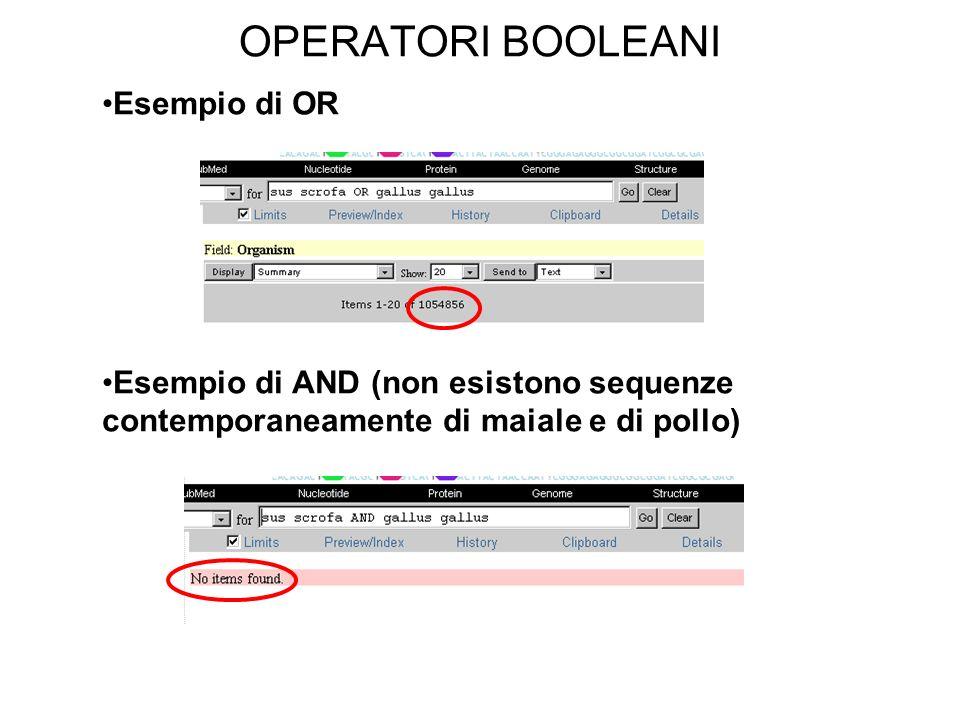 OPERATORI BOOLEANI Esempio di OR Esempio di AND (non esistono sequenze contemporaneamente di maiale e di pollo)