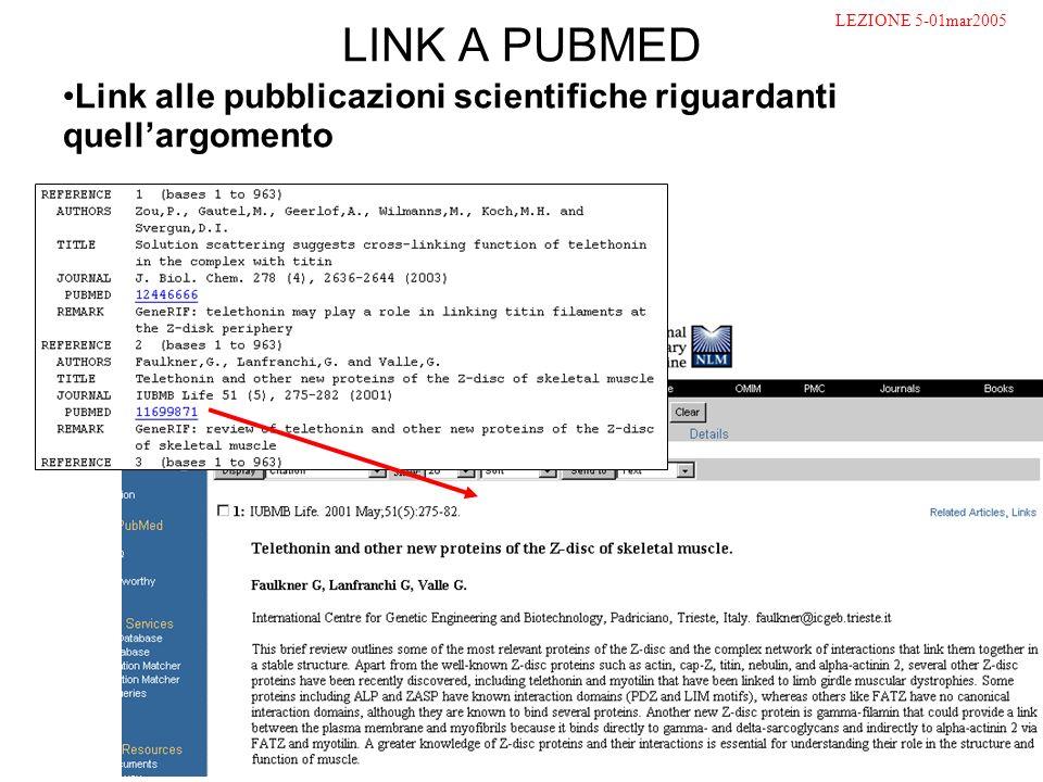 LINK A PUBMED Link alle pubblicazioni scientifiche riguardanti quellargomento LEZIONE 5-01mar2005