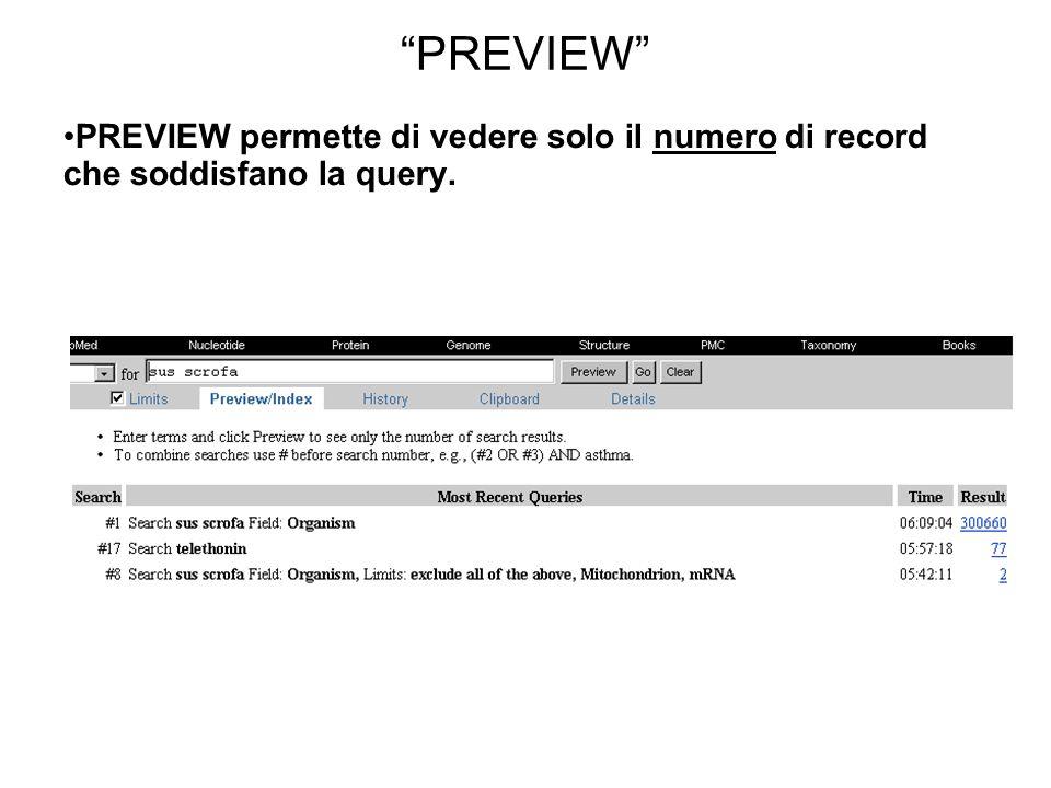 PREVIEW PREVIEW permette di vedere solo il numero di record che soddisfano la query.