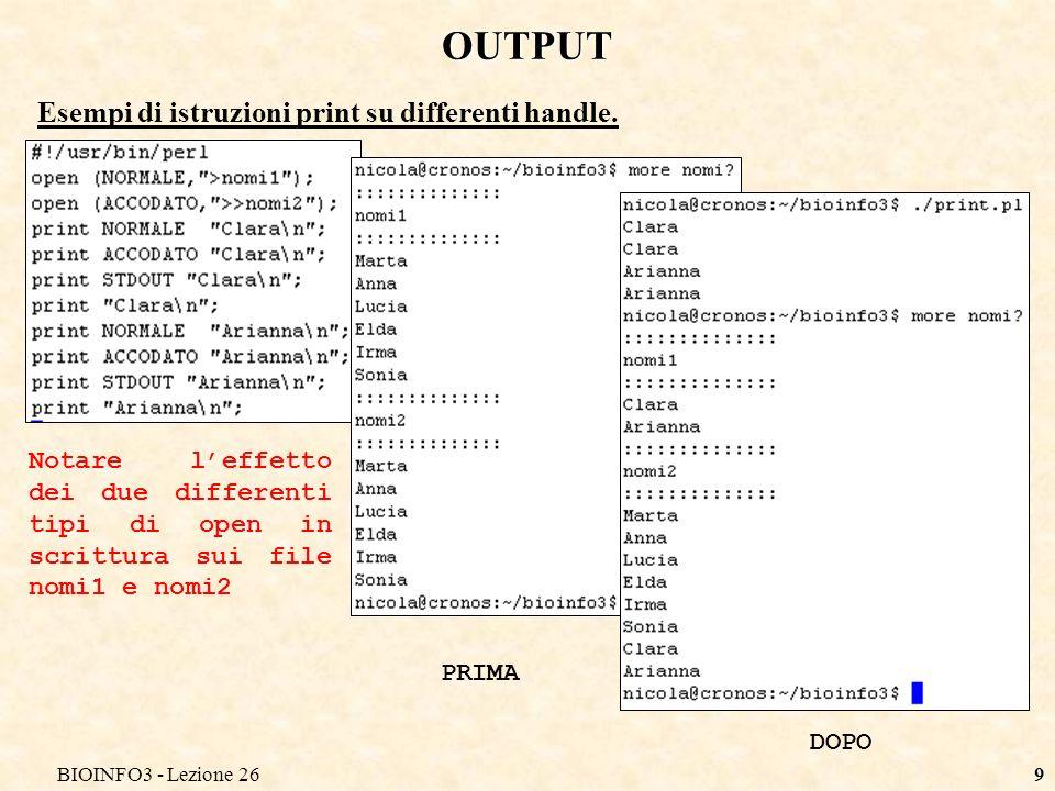 BIOINFO3 - Lezione 269 OUTPUT Esempi di istruzioni print su differenti handle.