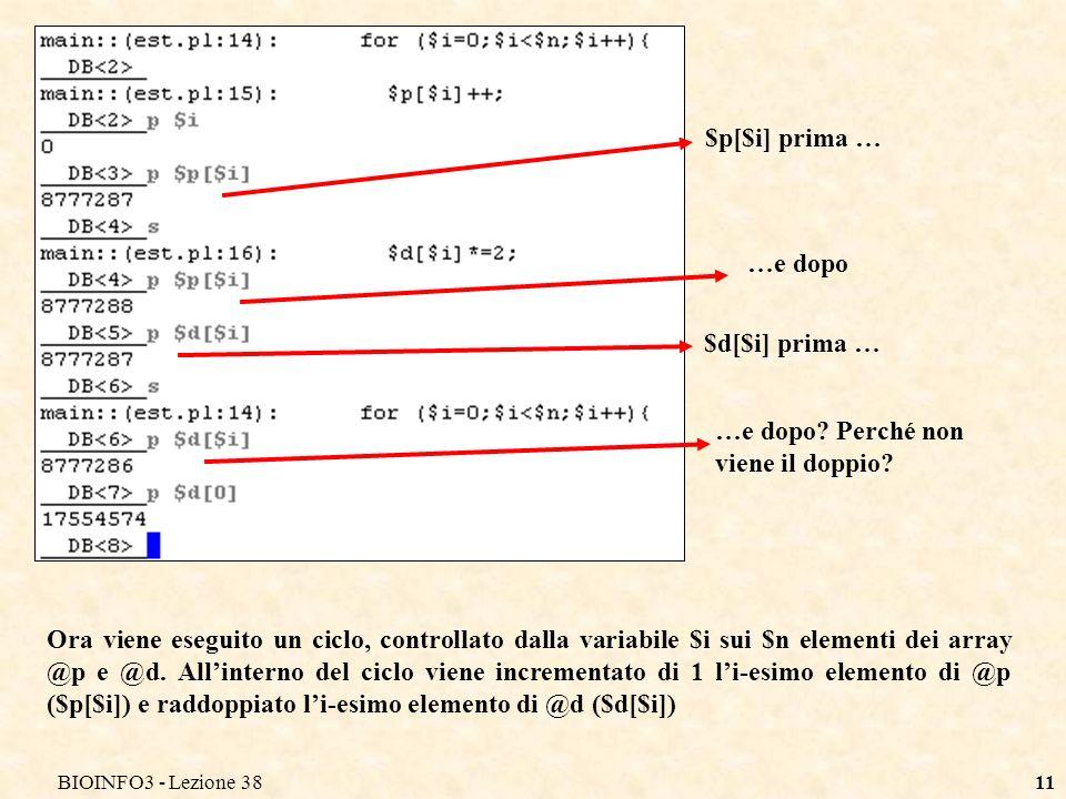 BIOINFO3 - Lezione 3811 Ora viene eseguito un ciclo, controllato dalla variabile $i sui $n elementi dei array @p e @d. Allinterno del ciclo viene incr