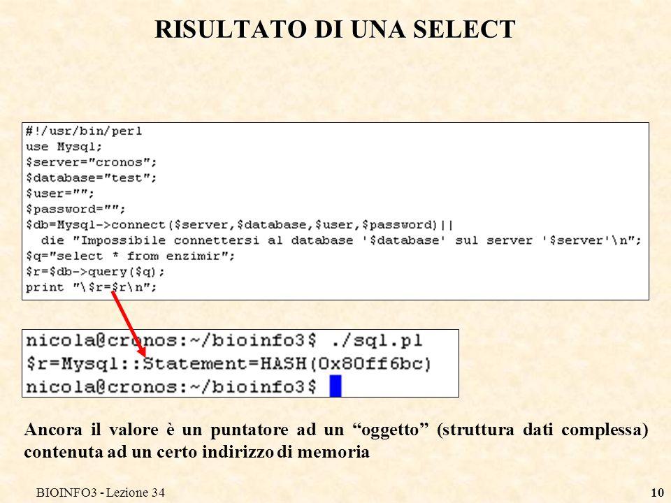 BIOINFO3 - Lezione 3410 RISULTATO DI UNA SELECT Ancora il valore è un puntatore ad un oggetto (struttura dati complessa) contenuta ad un certo indirizzo di memoria