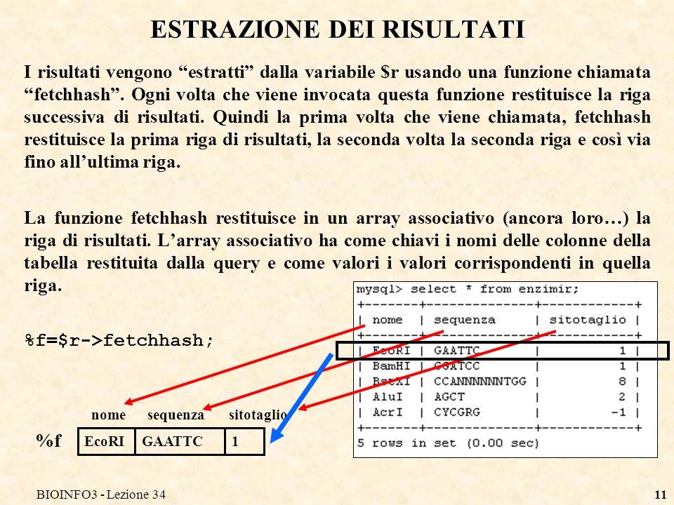 BIOINFO3 - Lezione 3411 ESTRAZIONE DEI RISULTATI I risultati vengono estratti dalla variabile $r usando una funzione chiamata fetchhash.
