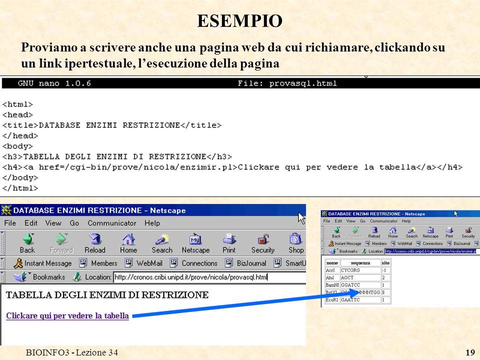 BIOINFO3 - Lezione 3419 ESEMPIO Proviamo a scrivere anche una pagina web da cui richiamare, clickando su un link ipertestuale, lesecuzione della pagina