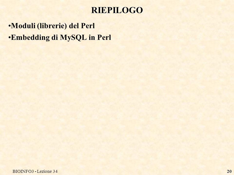 BIOINFO3 - Lezione 3420 RIEPILOGO Moduli (librerie) del Perl Embedding di MySQL in Perl