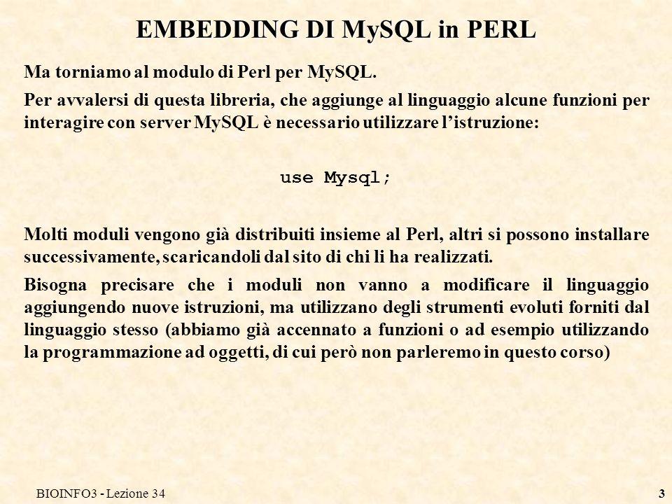 BIOINFO3 - Lezione 343 EMBEDDING DI MySQL in PERL Ma torniamo al modulo di Perl per MySQL.