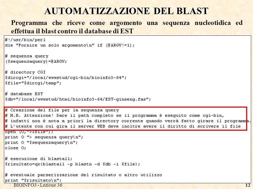 BIOINFO3 - Lezione 3612 AUTOMATIZZAZIONE DEL BLAST Programma che riceve come argomento una sequenza nucleotidica ed effettua il blast contro il database di EST