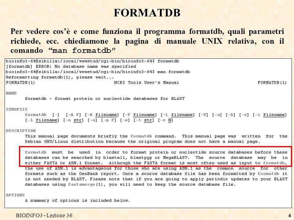 BIOINFO3 - Lezione 364 FORMATDB Per vedere cosè e come funziona il programma formatdb, quali parametri richiede, ecc.