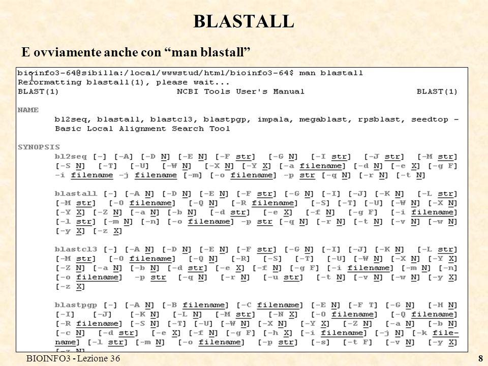 BIOINFO3 - Lezione 368 BLASTALL E ovviamente anche con man blastall