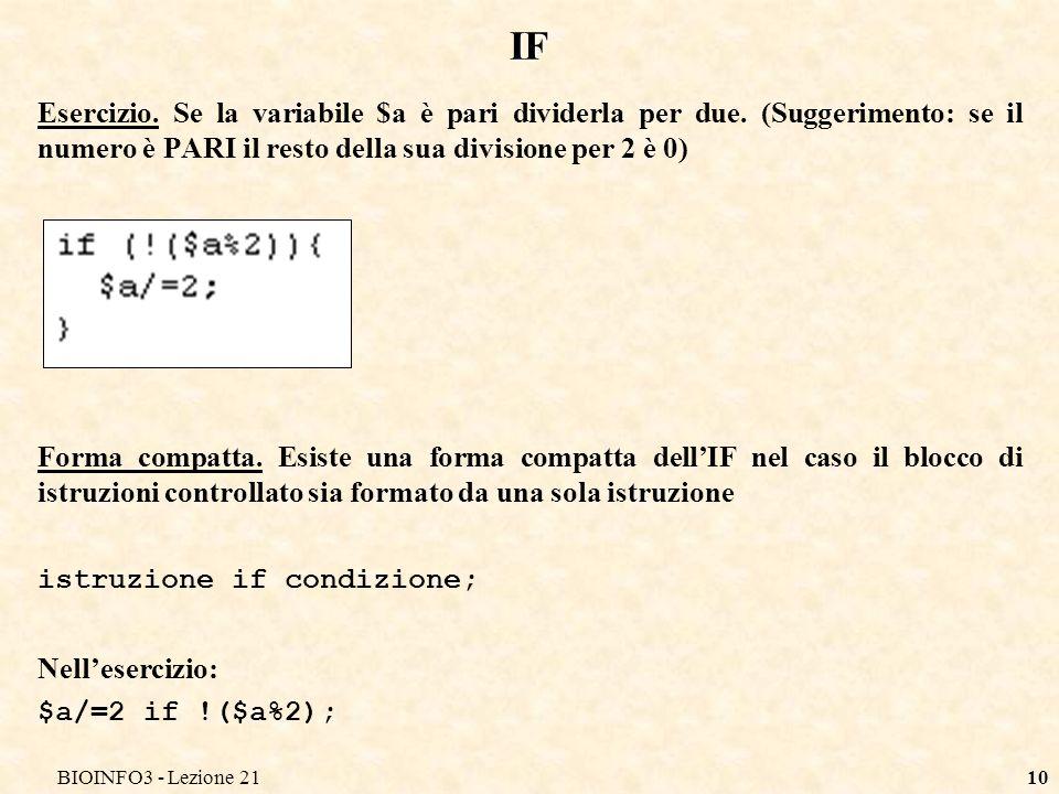 BIOINFO3 - Lezione 2111 RIEPILOGO Input Operatori logici e relazionali (per numeri e stringhe) If